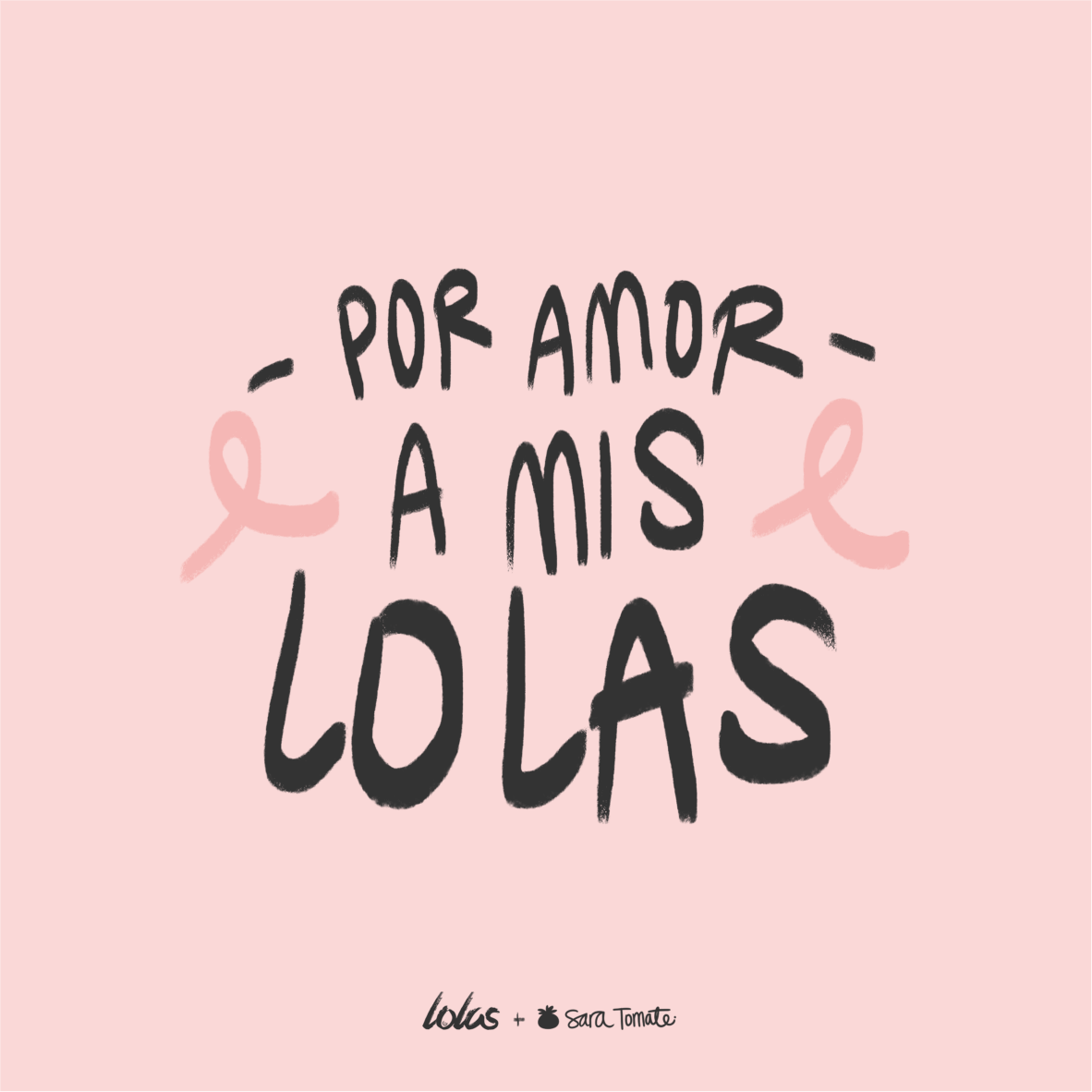 Por amor a mis Lolas